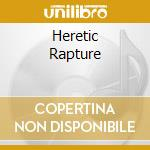HERETIC RAPTURE                           cd musicale di WITCHBREED
