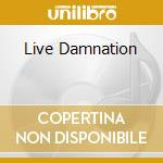 LIVE DAMNATION                            cd musicale di ONSLAUGHT