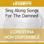SING ALONG SONGS FOR THE DAMNED           cd musicale di DIABLO SWING ORCHEST