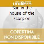 Sun in the house of the scorpion cd musicale di BLOOD OF KINGU
