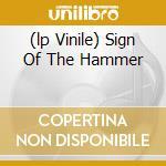 (LP VINILE) SIGN OF THE HAMMER                        lp vinile di MANOWAR