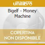 Money machine cd musicale di BIGELF