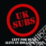 Uk Subs - Left For Dead Alive In Holland 1986 cd musicale di Subs Uk