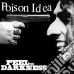 Feel the darkness cd musicale di Idea Poison