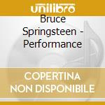 Bruce Springsteen - Performance cd musicale di Bruce Springsteen