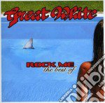 Great White - Rock Me - The Best Of cd musicale di White Great