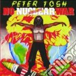 No nuclear war cd musicale di Peter Tosh
