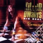 Big deal cd musicale di Dwarfs Killer