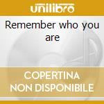Remember who you are cd musicale di Sly & the family sto