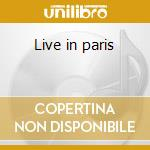 Live in paris cd musicale