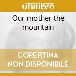 Our mother the mountain cd musicale di Van zandt townes