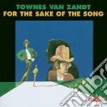 Townes Van Zandt - For The Sake Of The Song cd musicale di Van zandt townes