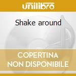 Shake around cd musicale di Ray Smith