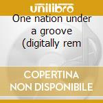 One nation under a groove (digitally rem cd musicale di Funkadelic