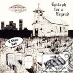 Epitaph for a legend (2 cd) cd musicale di ARTISTI VARI