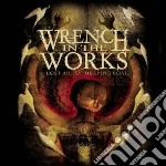 Wrench In The Works - Lost Art Of Heaping Coal cd musicale di Wrench in the works