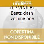(LP VINILE) Beatz clash volume one lp vinile