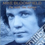 I'M WITH YOU ALWAYS cd musicale di BLOOMFIELD MIKE