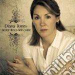Diana Jones - Better Times Will Come cd musicale di JONES DIANA