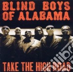 Blind Boys Of Alabama - Take The High Road cd musicale di Blind boys of alabam