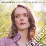 When the roses bloom again cd musicale di Laura Cantrell
