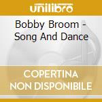 Bobby Broom - Song And Dance cd musicale di Bobby Broom