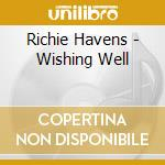 WISHING WELL cd musicale di HAVENS RICHIE