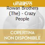Crazy people cd musicale di The rowan brothers