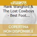 Best foot forward cd musicale di Hank wangford & the