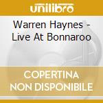 Warren Haynes - Live At Bonnaroo cd musicale di HAYNES WARREN