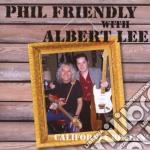 Phil Friendly & Albert Lee - California Rockin' cd musicale di PHIL FRIENDLY & ALBERT LEE