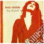Toni Childs - Keep The Faith cd musicale di CHILDS TONI