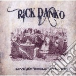 Rick Danko - Live At Uncle Willy S cd musicale di Rick Danko