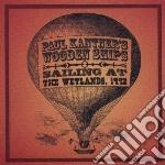 Sailing at wetlands 1992 cd musicale di Paul kantner's woode