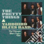 Chicago blues tapes 1991 cd musicale di The pretty things &