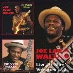 Live at slims vols 1 & 2 cd musicale di Joe louis Walker