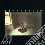 COPPERHEAD FEAT.JOHN CIPOLLINA cd musicale di COPPERHEAD