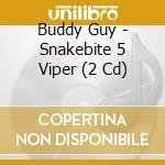 Viper - snakebite v cd musicale di Buddy Guy