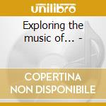 Exploring the music of... - cd musicale di Pierre-alan goualch trio