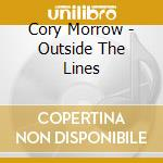 OUTSIDE THE LINES cd musicale di MORROW CORY
