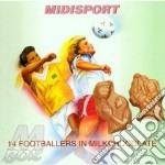 14 footballers in milkchocolate cd musicale di Midisport