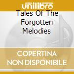 TALES OF THE FORGOTTEN MELODIES           cd musicale di Wax Taylor