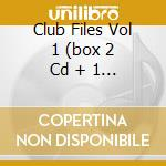 CLUB FILES VOL 1  (BOX 2 CD + 1 DVD) cd musicale di ARTISTI VARI