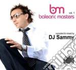 BALEARIC MASTERS VOL.1 (MIX BY DJ SAMMY) cd musicale di ARTISTI VARI