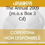 THE ANNUAL 2009 (M.O.S BOX 3 CD) cd musicale di ARTISTI VARI