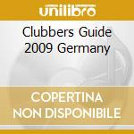 CLUBBERS GUIDE 2009 GERMANY cd musicale di Artisti Vari