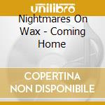 COMING HOME                               cd musicale di NIGHTMARES ON WAX