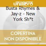 Busta Rhymes & Jay-z - New York Sh*t cd musicale di BUSTA RHYMES & JAY-Z