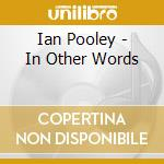Ian Pooley - In Other Words cd musicale di POOLEY IAN