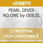 PEARL DIVER NO.ONE by GEB.EL cd musicale di ARTISTI VARI